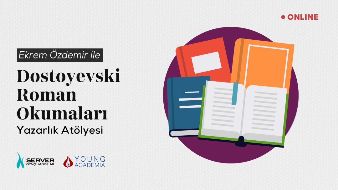 Dostoyevski Roman Okumaları Yazarlık Atölyesi
